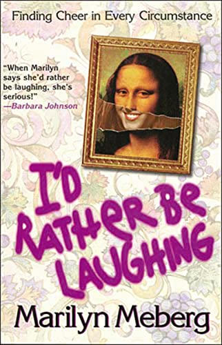 I'd Rather Be Laughing (1400277981) by Meberg, Marilyn