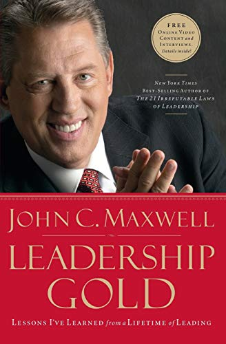 9781400280070: Leadership Gold: Lessons I've Learned from a Lifetime of Leading
