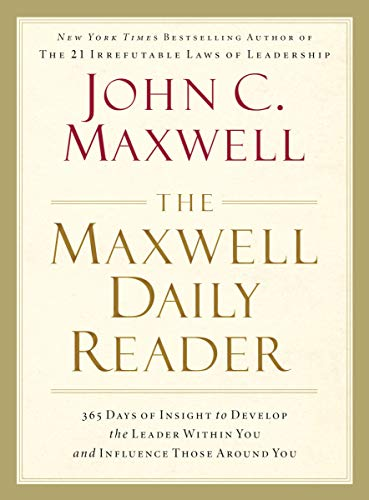 9781400280162: The Maxwell Daily Reader: 365 Days of Insight to Develop the Leader Within You and Influence Those Around You