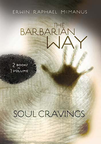 9781400280193: The Barbarian Way & Soul Cravings - 2 Books in 1 Volume