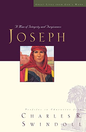 9781400280339: Great Lives Series: Joseph: A Man of Integrity and Forgiveness (Great Lives from God's Word)