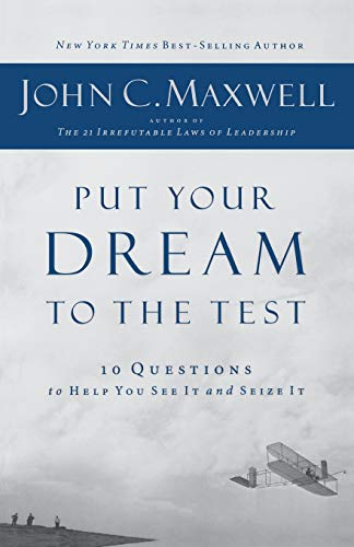 9781400280667: Put Your Dream to the Test (International Edition): 10 Questions That Will Help You See It and Seize It