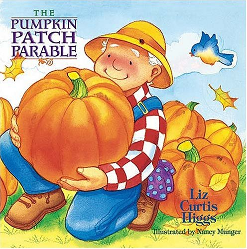 9781400300112: The Parable Series: The Pumpkin Patch Parable