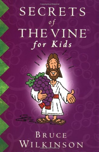 9781400300532: Secrets of the Vine for Kids
