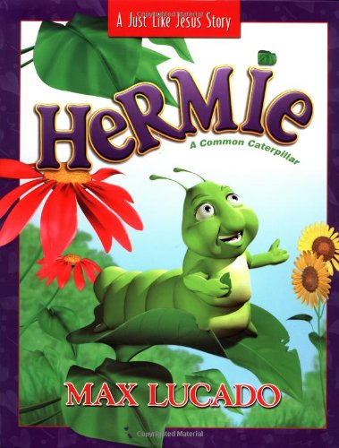 Hermie: A Common Caterpillar (Just Like Jesus Story) (9781400301171) by Max Lucado