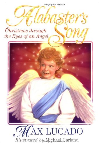 9781400301461: Alabaster's Song: Christmas through the Eyes of an Angel (Max Lucado's Christmas Collections)