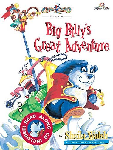 Big Billy's Great Adventure: A Story About: Sheila Walsh