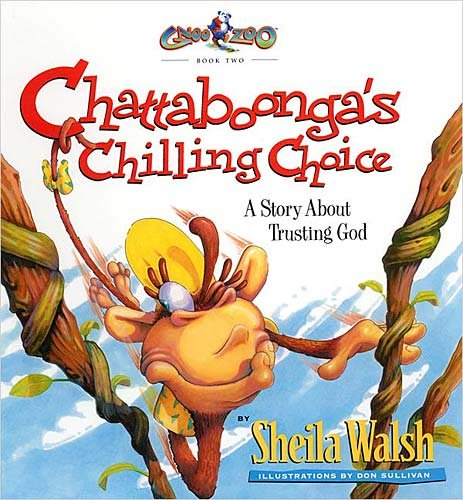 Chattaboonga's Chilling Choice: A Story About Trusting God (Gnoo Zoo) (1400302447) by Walsh, Sheila