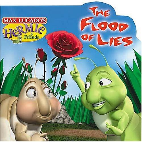 9781400302871: The Flood of Lies (Max Lucado's Hermie & Friends (Unnumbered Board Books))
