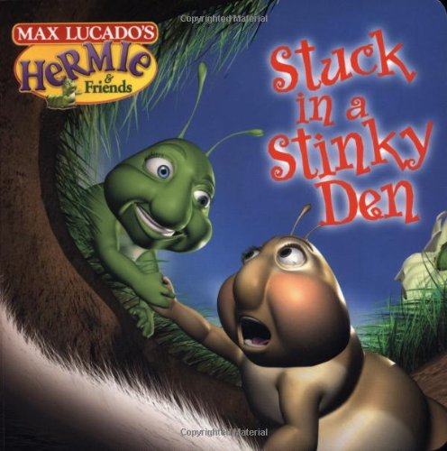 9781400302901: Stuck in a Stinky Den (Max Lucado's Hermie & Friends)