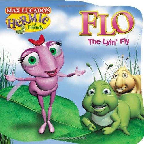 9781400304172: Flo the Lyin' Fly (Max Lucado's Hermie & Friends)