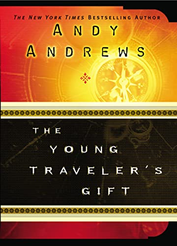 The Young Traveler's Gift: Andy Andrews
