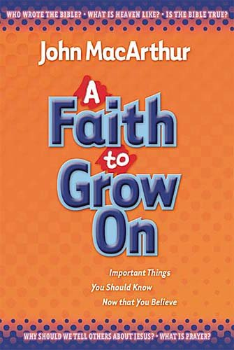 9781400304424: A Faith to Grow on: Important Things You Should Know Now That You Believe