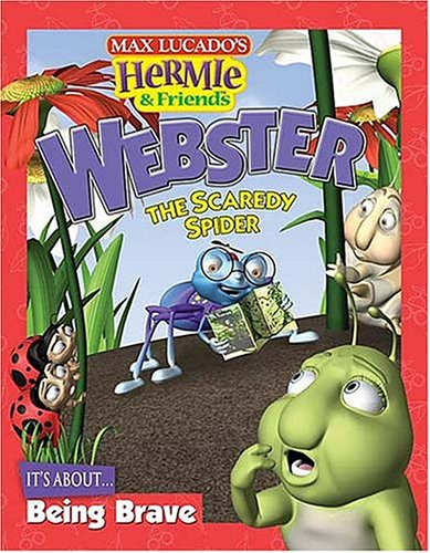 9781400304646: Webster the Scaredy Spider (Max Lucado's Hermie & Friends)