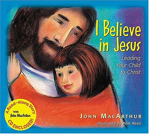 9781400304745: I Believe In Jesus: Leading Your Child to Christ