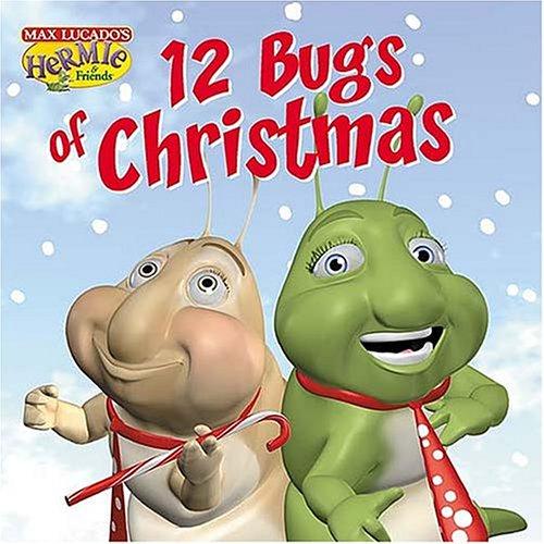 9781400304936: The Twelve Bugs of Christmas (Max Lucado's Hermie & Friends)