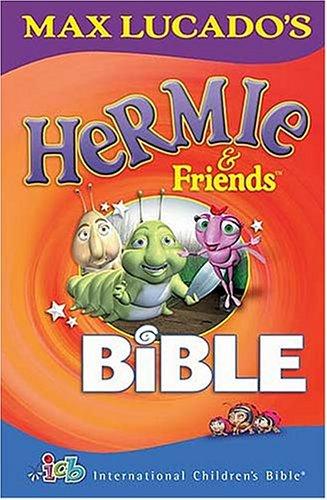 9781400304950: Max Lucado's Hermie & Friends Bible