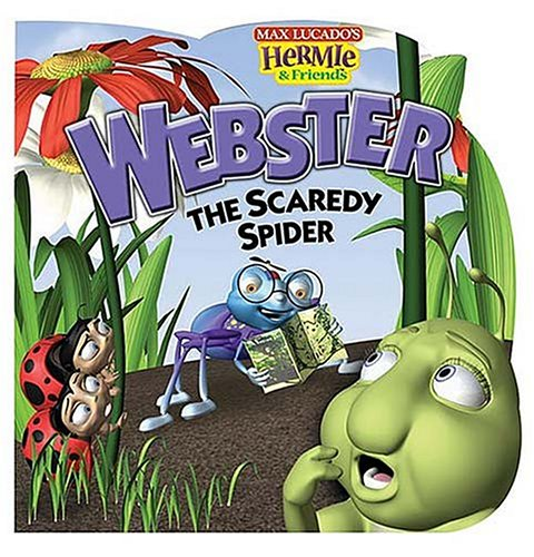 9781400305087: Webster, the Scaredy Spider (Max Lucado's Hermie & Friends)