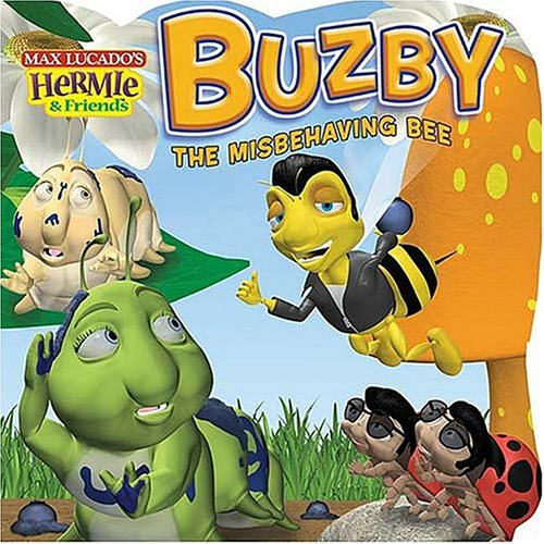 9781400305094: Buzby, the Misbehaving Bee (Max Lucado's Hermie & Friends)