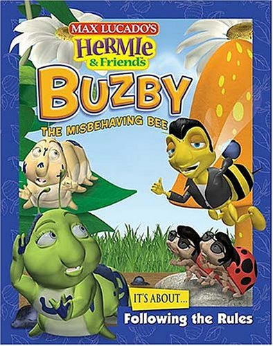 9781400305100: Buzby, the Misbehaving Bee (Max Lucado's Hermie & Friends)