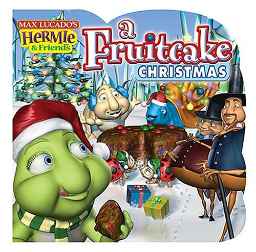 9781400305469: A Fruitcake Christmas (Max Lucado's Hermie & Friends)