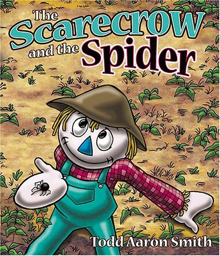 The Scarecrow and the Spider: Smith, Todd Aaron
