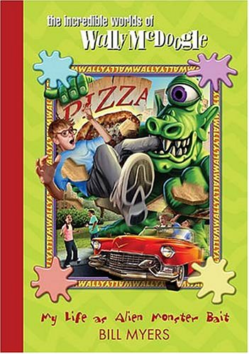 9781400305728: My Life as Alien Monster Bait (The Incredible Worlds of Wally McDoogle, Book 2)