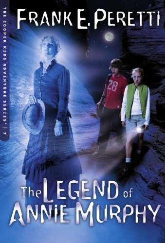 The Legend Of Annie Murphy (Cooper Kids Adventures): Peretti, Frank