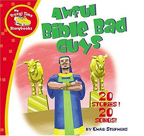 Awful Bible Bad Guys (MY TRAVEL TIME): Stephens, Chad