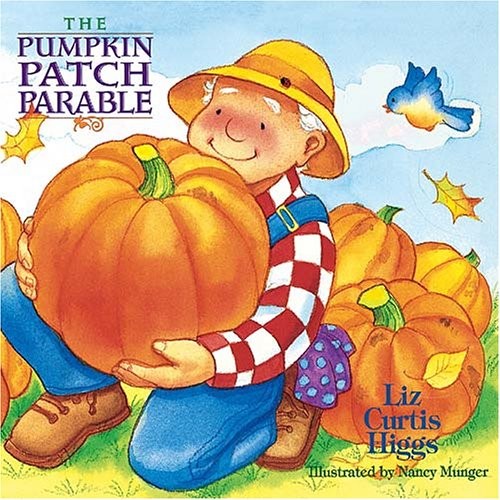 9781400306688: The Pumpkin Patch Parable: The Parable Series