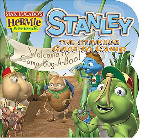 Stanley the Stinkbug Goes to Camp (Max Lucado's Hermie & Friends) (9781400307357) by Max Lucado