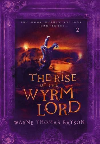 9781400307371: The Rise of the Wyrm Lord