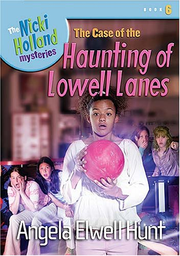 9781400307685: The Case of the Haunting of Lowell Lanes (The Nicki Holland Mystery Series #6)