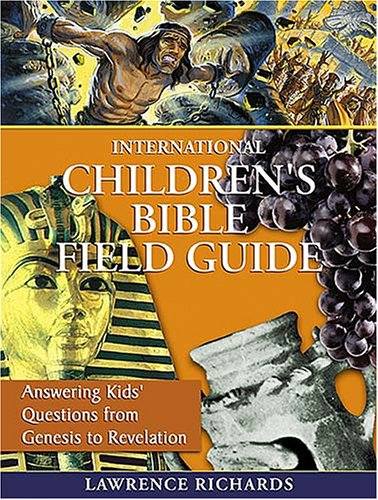 9781400308101: CU:International Children's Bible Field Guide: Answering Kids' Questions from Genesis to Revelation