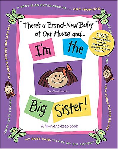 9781400309665: There's a Brand-new Baby at Our House and . . . I'm the Big Sister!