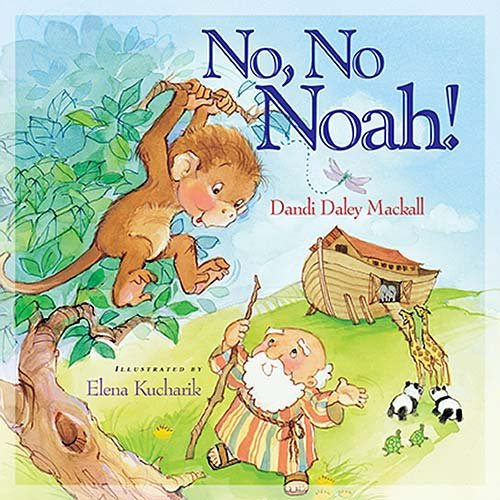 No, No Noah! (I'm Not Afraid) (1400310075) by Dandi Daley Mackall