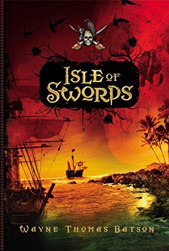 Isle of Swords: Wayne Thomas Batson