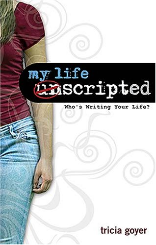 My Life, Unscripted (1400310520) by Tricia Goyer