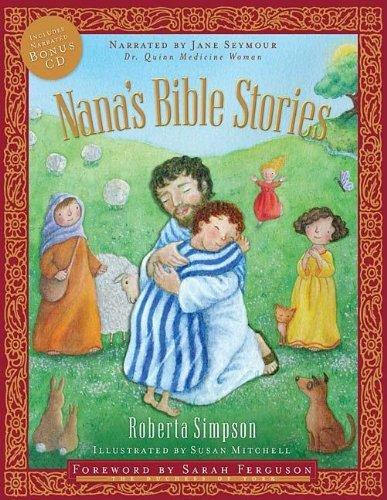Nana's Bible Stories: CD Narrated by Jane Seymour: Simpson, Roberta