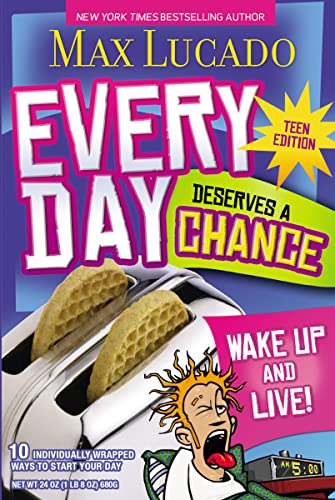 Every Day Deserves a Chance - Teen Edition: Wake Up and Live! (9781400310777) by Lucado, Max