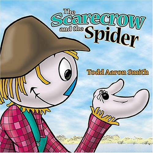 The Scarecrow and the Spider (1400311373) by Smith, Todd Aaron