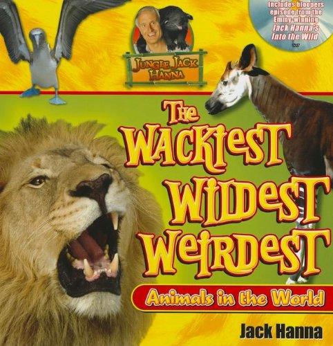 Jungle Jacks Wackiest Wildest & Weirdest Animals in the World