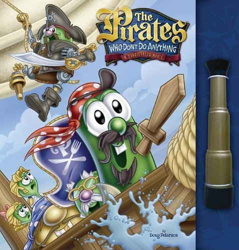 The Pirates Who Don't Do Anything-A VeggieTales Movie: Movie Storybook and Spyglass: Big Idea ...