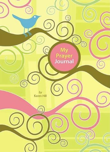 My Prayer Journal (1400311837) by Karen Hill