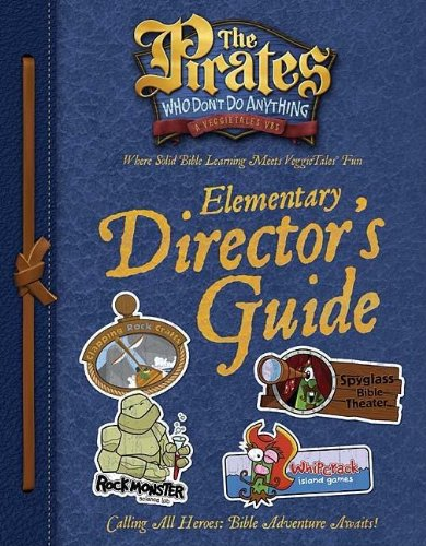9781400312269: The Pirates Who Don't Do Anything Elementary Director's Guide (The Pirates Who Don't Do Anything: a Veggietales Vbs)