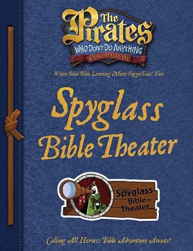 9781400312276: The Pirates Who Don't Do Anything Spyglass Bible Theater Guide (The Pirates Who Don't Do Anything: a Veggietales Vbs)