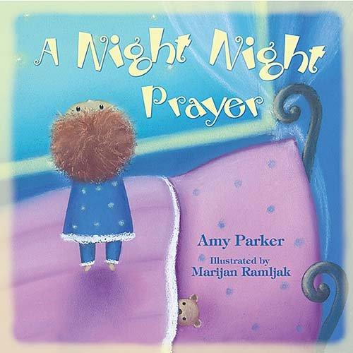 A Night Night Prayer: Amy Parker