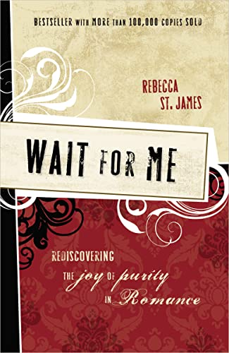 9781400312870: Wait for Me: Rediscovering the Joy of Purity in Romance