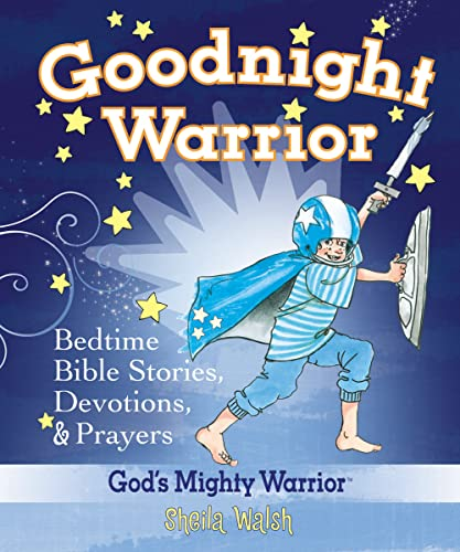 9781400312986: Goodnight Warrior: God's Mighty Warrior Bedtime Bible Stories, Devotions, and Prayers
