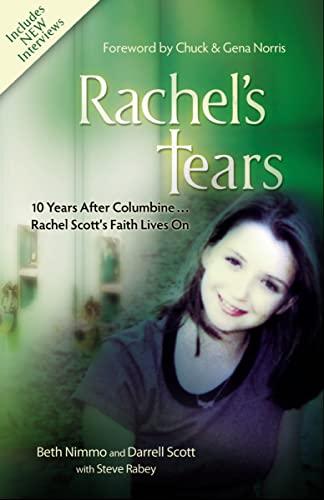 9781400313471: Rachel's Tears: 10th Anniversary Edition: The Spiritual Journey of Columbine Martyr Rachel Scott